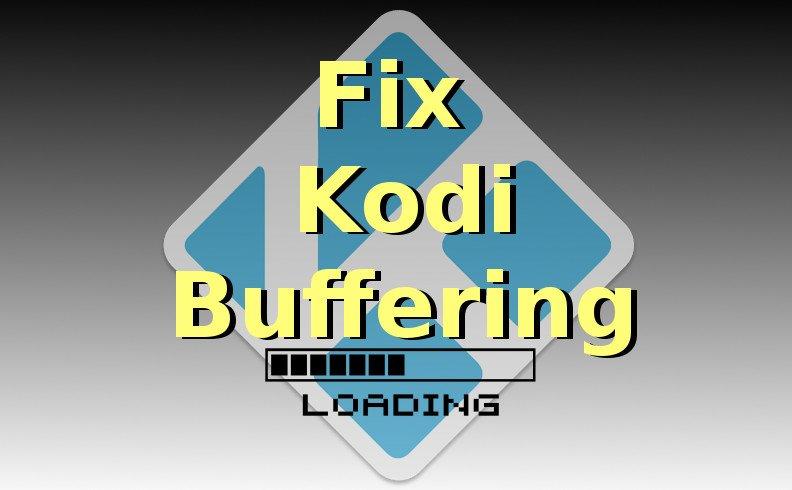 Fix Kodi Buffering & No Stream Available Error