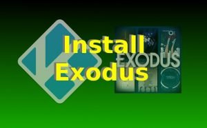 How to Install Exodus for Kodi 17 Krypton and 16 Jarvis