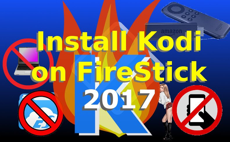 How to Install Kodi 17 FireStick & Fire TV Step-by-Step Guide (Krypton)