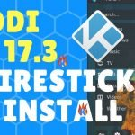 How to Install Kodi 17.3 FireStick (No PC Required!)