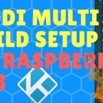 Kodi MULTI-Build Raspberry Pi Install: How to Run 2 Kodi Builds on 1 Raspberry Pi