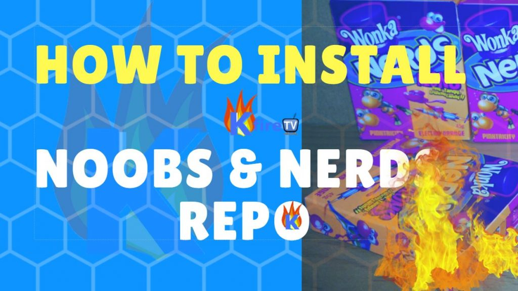 How to Install NoobsAndNerds Repo in Kodi 17 Firestick