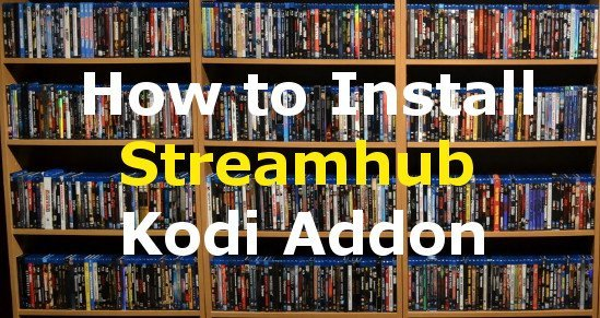How to Install Streamhub Kodi Addon
